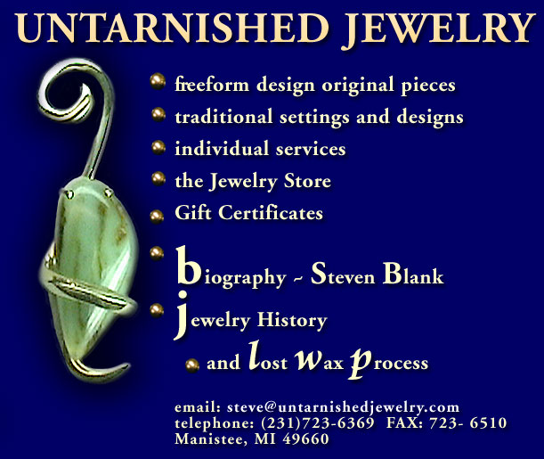 Untarnished Jewelry: freeform-design orginal pieces; traditional settings and designs; individual services; jewelry store; gift certificates; Manistee, Michigan